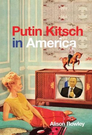 Rowley_PutinKitsch_cover