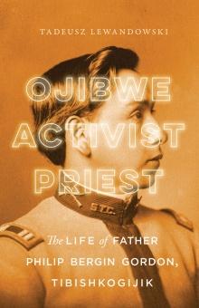 Lewandowski_OjibweActivistPriest_cover